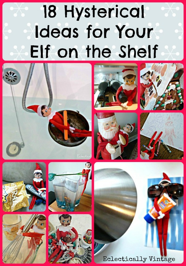 Hysterical Elf on the Shelf ideas kellyelko.com