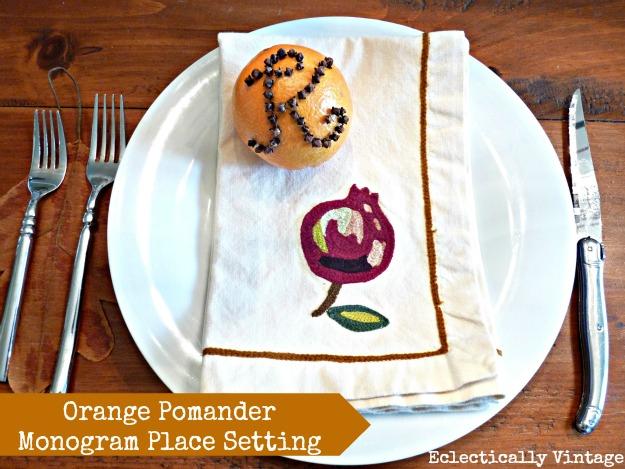 Orange Pomander Monogrammed Place Settings - great for the holidays (and smells divine)!  kellyelko.com