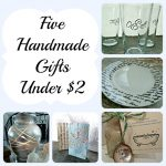 Five Quick Handmade Gifts Under $2