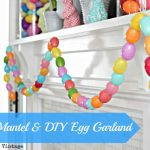 Spring Mantel and DIY Egg Garland