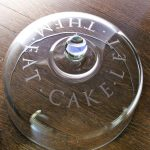 Let Them Eat Cake! How to Etch Glass