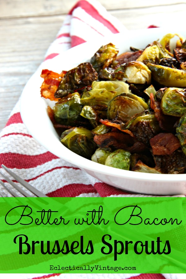 Better with Bacon Brussels Sprouts - amazing!  And they are baked!  Click for recipe  kellyelko.com