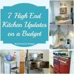 7 High End Kitchen on a Budget Updates