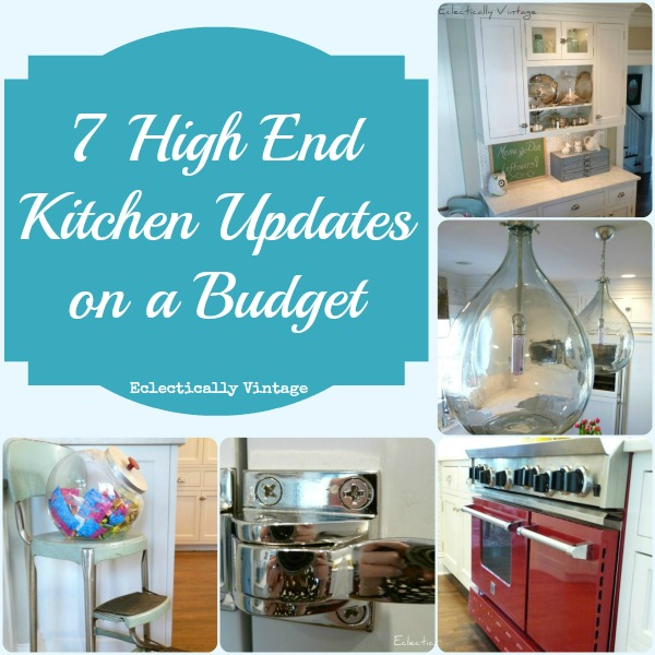 7 high end kitchen on a budget ideas at eclectically vintage for Kitchen upgrades on a budget