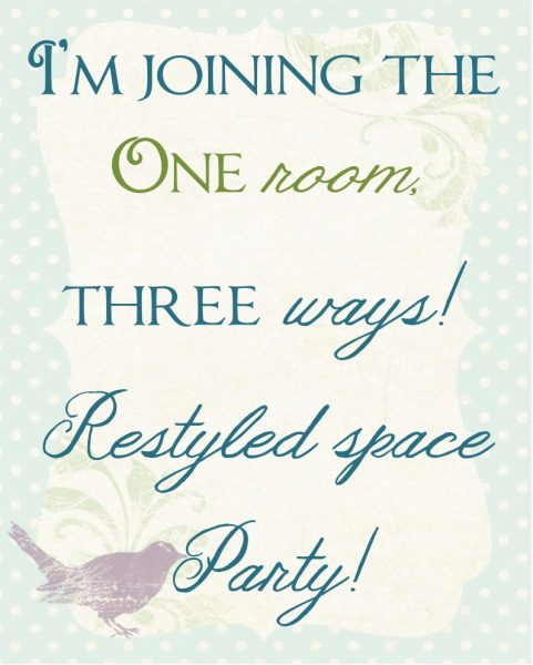 One Room - Three Ways Linky Party -  Unique decorating ideas using what you have for a different look
