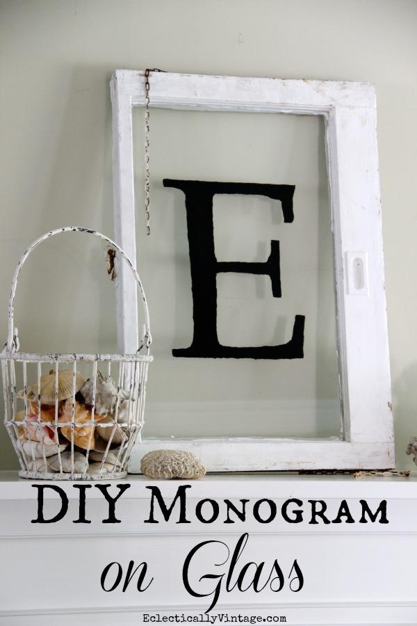 DIY Monogrammed Window - simple way to make your own monogram on any piece of glass. kellyelko.com #monogram #diyideas #diycrafts #vintagedecor #farmhousedecor #crafts #kidscrafts #crafty #vintagecrafts #glasscrafts