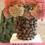 Make it:  Acorn Vase (& More Free Decorating with Nature Ideas)