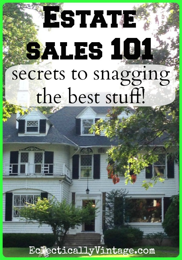 Estate Sale Tips 101 - Secrets to Snagging the Best Stuff (just like the antiques dealers and interior designers do)! kellyelko.com #estatesale #yardsale #thrifting #thrifty #moneysavings #savemoney #antiques #vintage #collectors #tipsandtricks