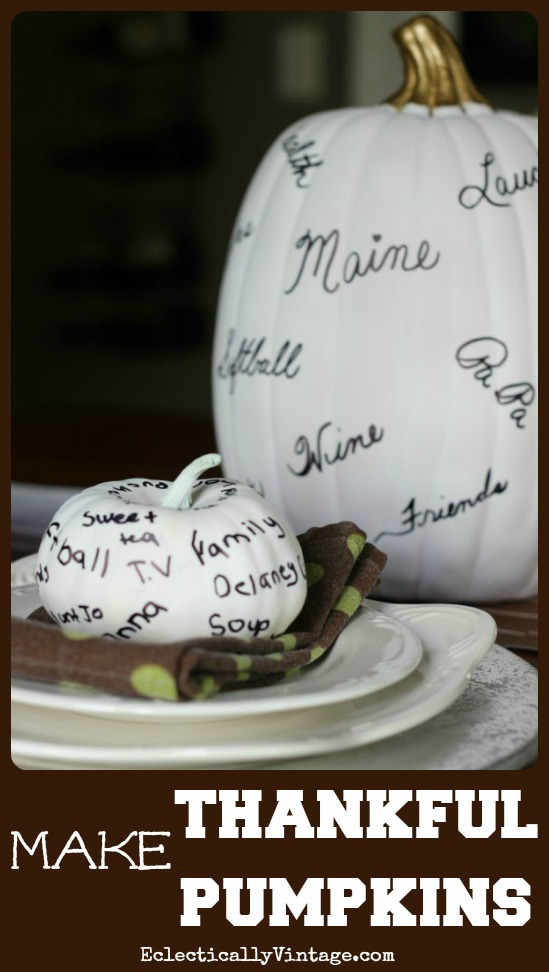 Start a Thanksgiving Traditions - How to Make Thankful Pumpkins ecelcticallyvintage.com