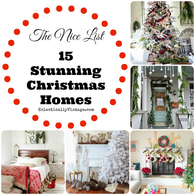 15 Stunning Christmas Homes! Tons of super creative decorating ideas kellyelko.com