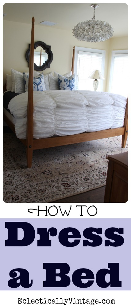 How to Dress a Bed - such great tips! kellyelko.com