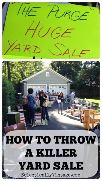 How to throw a killer yard sale that will have them coming from miles away! kellyelko.com #yardsale #makemoney #thrifty #garagesale