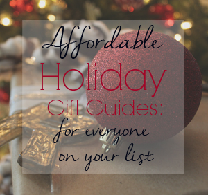 Affordable Holiday Gift Guide