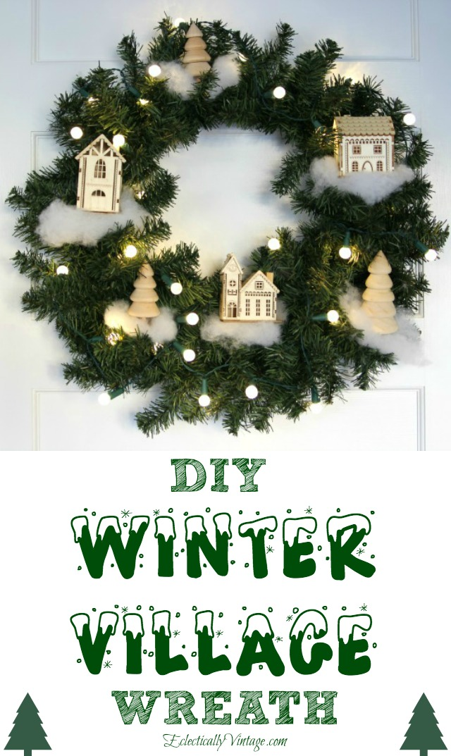 DIY Winter Village Wreath - instructions on how to make your own Christmas winter wonderland! kellyelko.com
