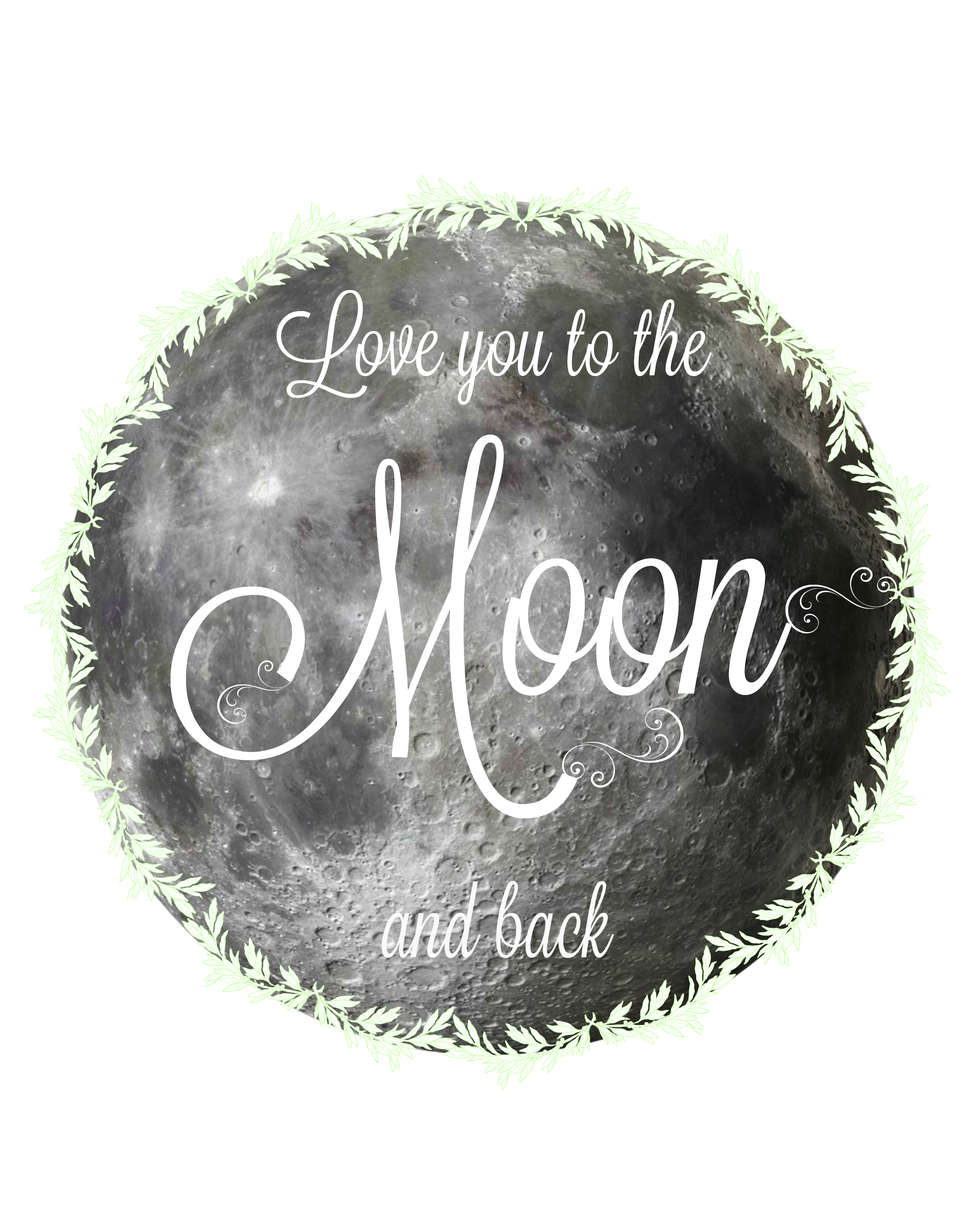 love you to the moon and back printable free. Black Bedroom Furniture Sets. Home Design Ideas