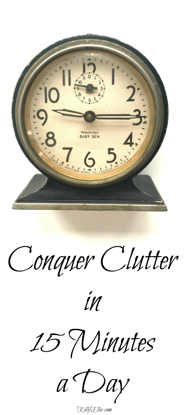 Conquer Clutter in 15 Minutes a Day! kellyelko.com #organize #organization #clutter