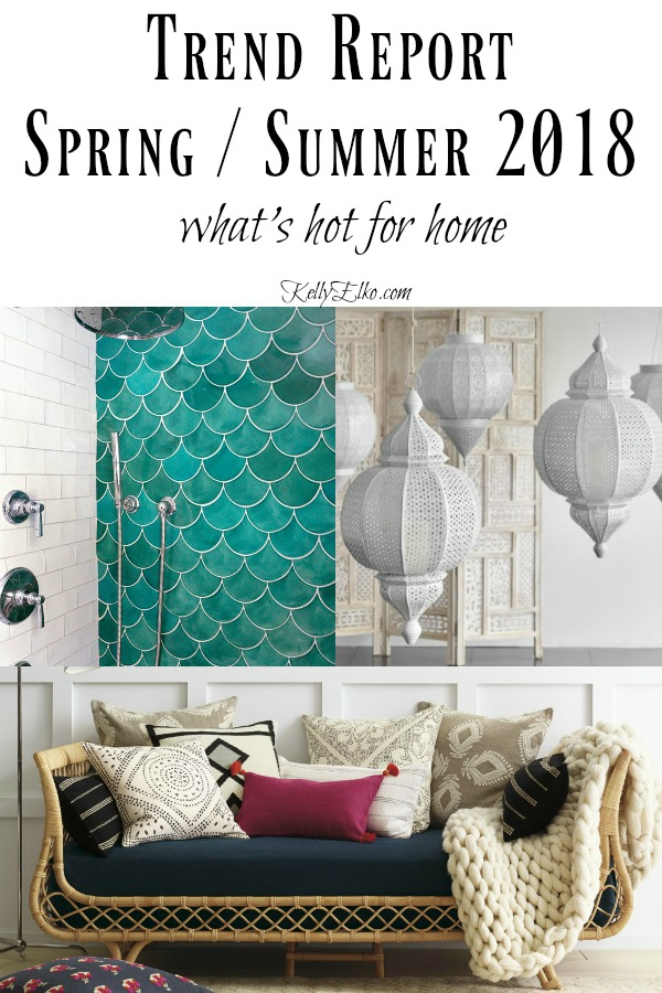 Home trend report 2018 kelly elko - What are the latest trends in home decorating image ...