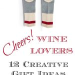 Cheers! Creative Wine Lover Gifts
