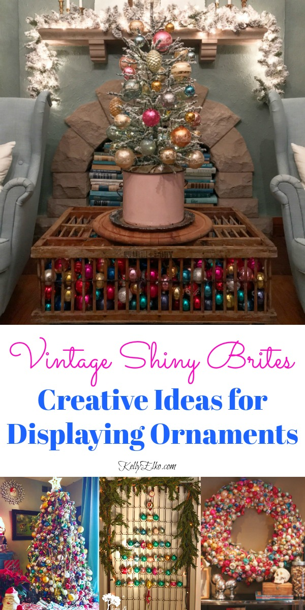 Shiny Brite Decorating Ideas - the most creative ideas for displaying Christmas ornaments kellyelko.com #vintagechristmas #christmasornaments #christmaswreath #christmasdecor #christmasdecorating #shinybrites #vintageornaments #ornaments #christmastree