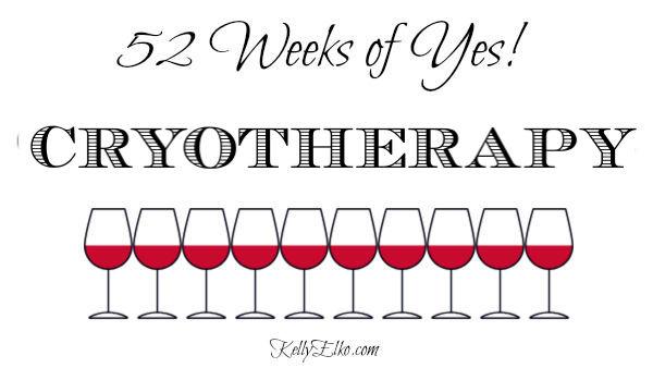 Cryotherapy kellyelko.com #cryotherapy #52weeksofyes