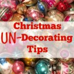 Christmas UnDecorating Tips kellyelko.com #christmas #christmasundecorating #christmasorganization #christmasdecor #christmastips