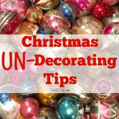 Christmas UnDecorating Tips kellyelko.com #christmas #christmasundecorating #christmasorganization #christmasdecor #christmastips