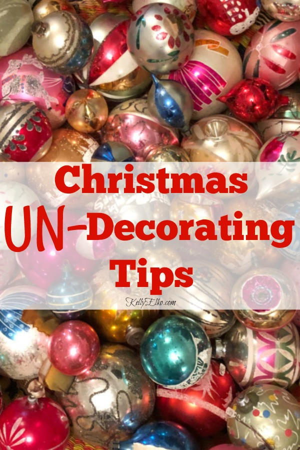 Christmas UnDecorating Tips kellyelko.com #christmas #christmasdecor #christmastips #tipsandtricks #christmasundecorating #kellyelko #christmasornaments