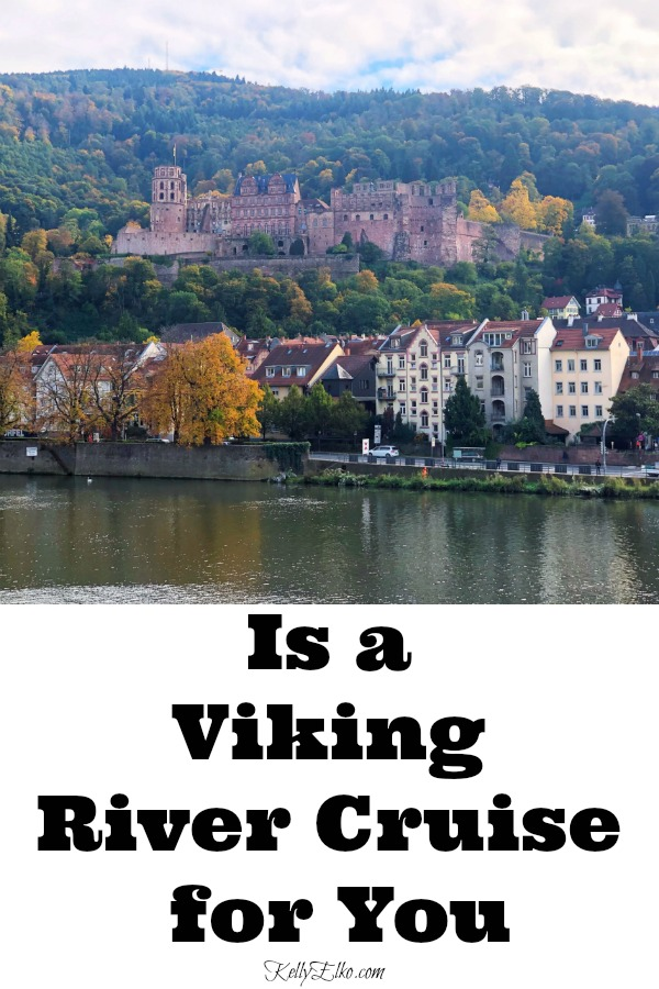 Find out if a Viking River Cruise is a good fit for you! kellyelko.com #vikingrivercruise #vikingcruise #rivercruise #rhineriver #viking #travel #travelblogger #travelreviews #travelblog #vacation #europeanvacation #travelabroad #kellyelko