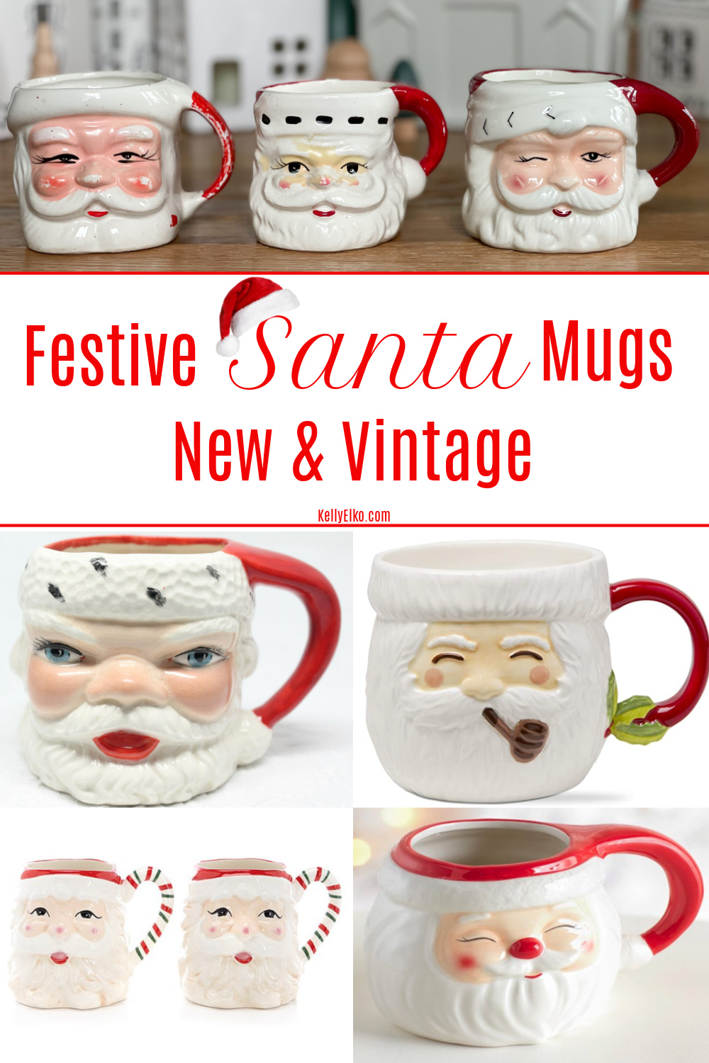 Festive Santa Mugs Vintage & New - where to find them! kellyelko.com #vintagechristmas #santa #santadecor #santamugs #vintagesanta #retrochristmas #christmascollections #vintagecollections #farmhousechristmas #christmasdecor #christmaskitchen